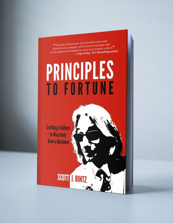 Principles To Fortune - The Book by Scott J. Bintz