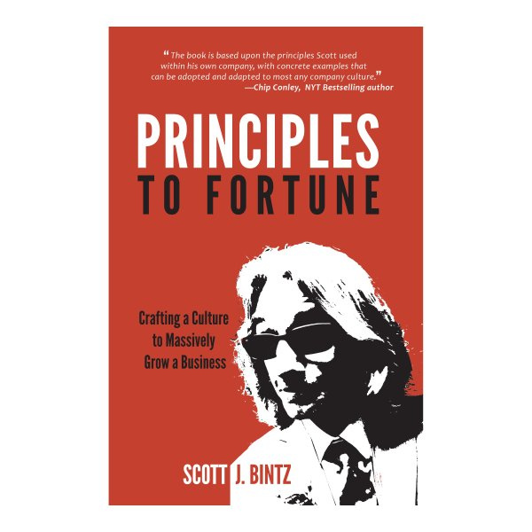 Principles To Fortune Book Signed by Scott J. Bintz