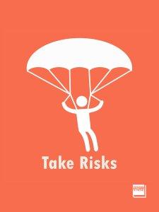 Take Risks Principle